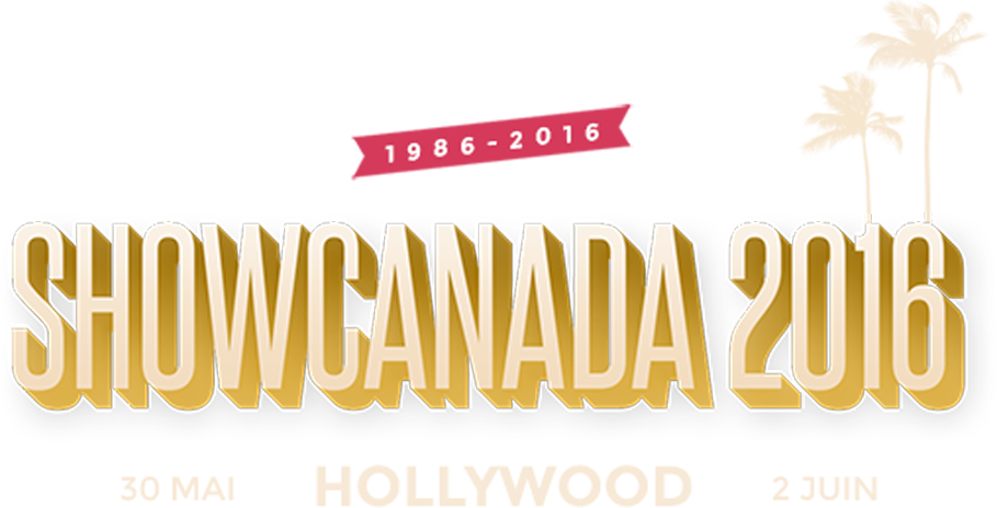 ShowCanada 2016 s'en va à Hollywood: 30 mai au 2 juin
